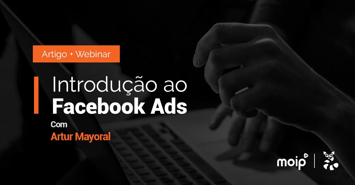 Como obter grandes resultados com o Facebook Ads? Aprenda com o especialista